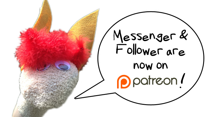 Messenger & Follower are now on Patreon!