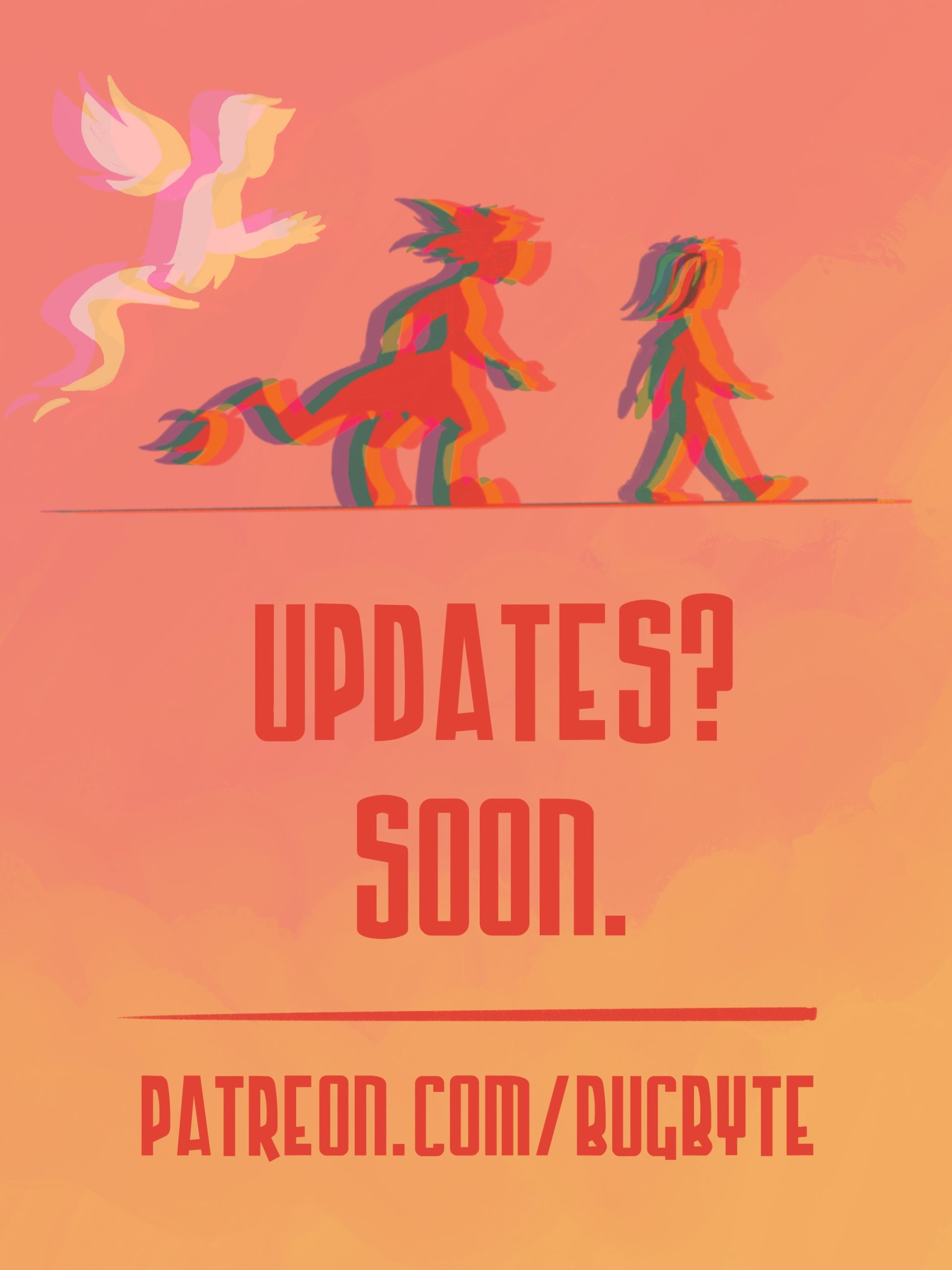 Updates? Soon. Patreon.com/bugbyte
